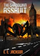 The ShadowKin Assault ebook by E. E. Jackson