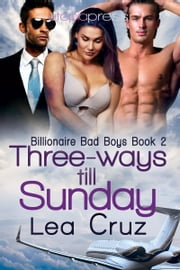 Three-ways Till Sunday ebook by Lea Cruz