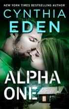 Alpha One ebook by Cynthia Eden