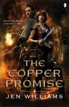 The Copper Promise ebook by Jen Williams