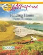 Finding Home (Mills & Boon Love Inspired) (Starfish Bay, Book 2) ebook by Irene Hannon