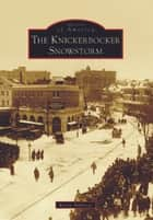 The Knickerbocker Snowstorm ebook by Kevin Ambrose