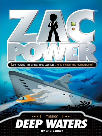 Zac Power: Deep Waters ebook by H. I. Larry