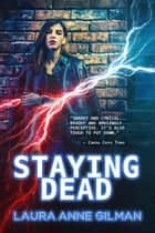 Staying Dead - Retrievers, #1 ebook by Laura Anne Gilman