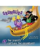 The Skyrats Capture the Grumblies - The Purple Grumblies ebook by Mike Marsh, Priti Jain
