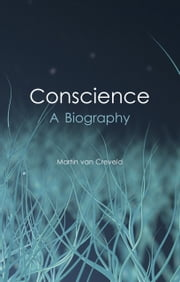 Conscience - A Biography ebook by Martin van Creveld