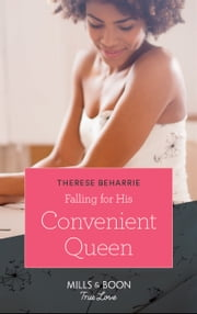 Falling For His Convenient Queen (Mills & Boon True Love) (Conveniently Wed, Royally Bound, Book 2) ebook by Therese Beharrie