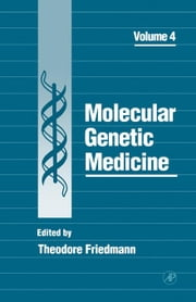 Molecular Genetics Medicine ebook by Friedmann, Theodore