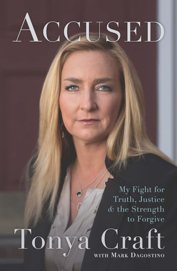Accused - My Fight for Truth, Justice & the Strength to Forgive ebook by Tonya Craft,Mark Dagostino