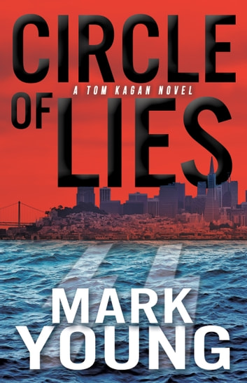 Circle of Lies (A Tom Kagan Novel) - (A Tom Kagan Novel) ebook by Mark Young