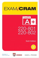CompTIA A+ 220-801 and 220-802 Authorized Exam Cram ebook by David L. Prowse