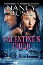 Valentine's Child ebook by Nancy Bush