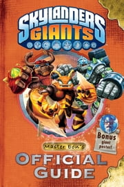 Skylanders Giants: Master Eon's Official Guide ebook by Activision Publishing, Inc.