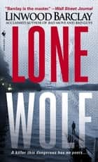Lone Wolf eBook by Linwood Barclay