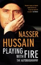 Playing With Fire ebook by Nasser Hussain