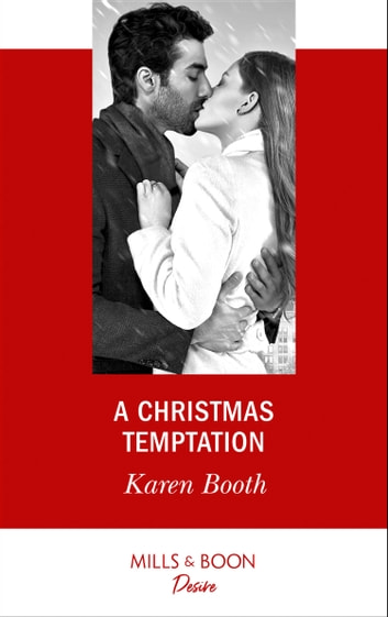 A Christmas Temptation (Mills & Boon Desire) (The Eden Empire, Book 1) 電子書 by Karen Booth