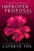 Improper Proposal ebook by Cathryn Fox