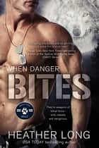 When Danger Bites ebook by Heather Long