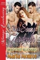 Their Sexy Gardener ebook by Marla Monroe