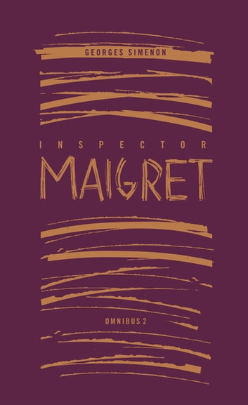 Inspector Maigret Omnibus 2 eBook by Georges Simenon