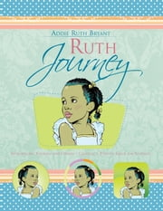 Ruth Journey - Introducing Yourself and Others – Creating a Positive Image for Students ebook by Addie Ruth Bryant