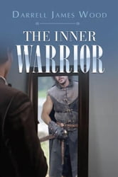 The Inner Warrior ebook by Darrell James Wood