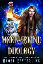 Moon Blind Duology ebook by