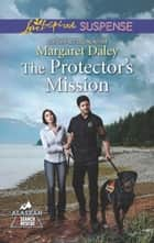 The Protector's Mission ebook by Margaret Daley