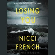 Losing You - A Novel audiobook by Nicci French
