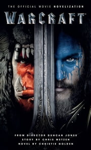 Warcraft: The Official Movie Novelization ebook by Christie Golden