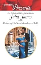 Claiming His Scandalous Love-Child ebook by Julia James