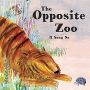 The Opposite Zoo ebook by Il Sung Na