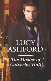 The Master of Calverley Hall - A Regency Historical Romance ebook by