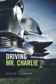 Driving Mr. Charlie ebook by Victor Johnson