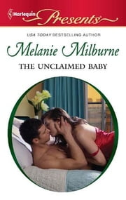 The Unclaimed Baby ebook by Melanie Milburne