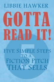 Gotta Read It! - Five Simple Steps to a Fiction Pitch that Sells ebook by Kobo.Web.Store.Products.Fields.ContributorFieldViewModel