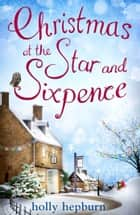 Christmas at the Star and Sixpence ebook by