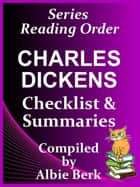 Charles Dickens: Series Reading Order - with Summaries & Checklist ebook by Albie Berk