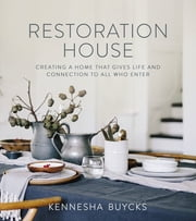 Restoration House - Creating a Space That Gives Life and Connection to All Who Enter ebook by Zondervan