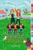 Triple Trouble ebook by Julia DeVillers, Jennifer Roy