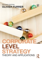 Corporate Level Strategy - Theory and Applications ebook by Olivier Furrer