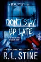 Don't Stay Up Late - A Fear Street Novel ebook by R. L. Stine
