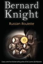 Russian Roulette ebook by Bernard Knight