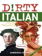Dirty Italian ebook by Gabrielle Euvino