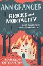 Bricks and Mortality (Campbell & Carter Mystery 3) - A cosy English village crime novel of wit and intrigue ebook by Ann Granger
