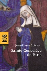 Sainte Geneviève de Paris ebook by Jean-Pierre Soisson