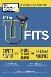 If the U Fits - Expert Advice on Finding the Right College and Getting Accepted ebook by Princeton Review