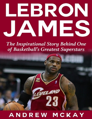 lebron-james-the-inspirational-story-beh
