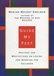 Guide My Feet ebook by Marian Wright Edelman
