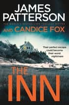 The Inn ebook by James Patterson, Candice Fox